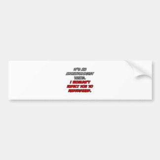 Archaeologist .. You Wouldn't Understand Bumper Sticker