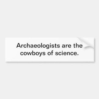 Archaeologists bumper sticker