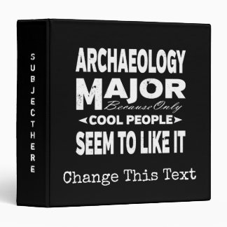Archaeology College Major Only Cool People Like It 3 Ring Binders