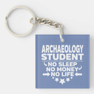 Archaeology College Student No Sleep Money Life Keychain