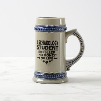 Archaeology Student No Sleep No Money No Life Beer Stein
