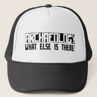 Archaeology What Else Is There? Trucker Hat