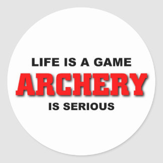 Archery is serious round stickers