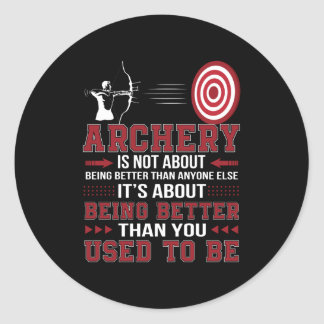 Archery Not Better Anyone Better Used To Be Classic Round Sticker