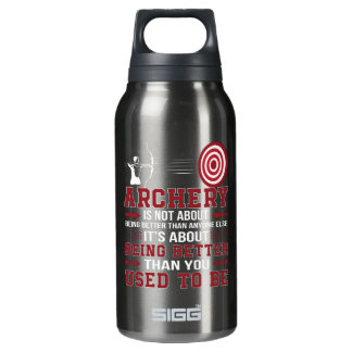 Archery Not Better Anyone Better Used To Be Insulated Water Bottle