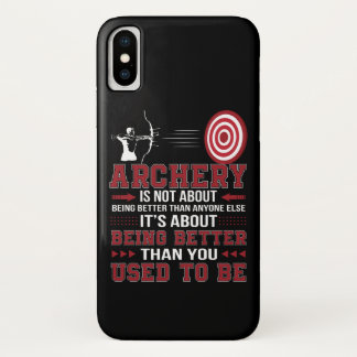 Archery Not Better Anyone Better Used To Be iPhone X Case