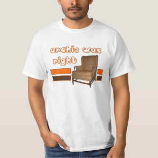 Archie Was Right Shirt