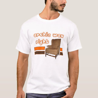 Archie Was Right T-Shirt