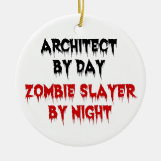 Architect by Day Zombie Slayer by Night Round Ceramic Ornament