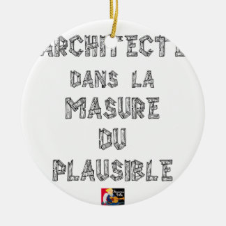 ARCHITECT, in the HOVEL OF the PLAUSIBLE one Ceramic Ornament