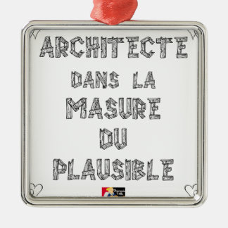 ARCHITECT, in the HOVEL OF the PLAUSIBLE one Metal Ornament