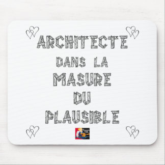 ARCHITECT, in the HOVEL OF the PLAUSIBLE one Mouse Pad