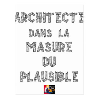 ARCHITECT, in the HOVEL OF the PLAUSIBLE one Postcard