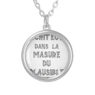 ARCHITECT, in the HOVEL OF the PLAUSIBLE one Silver Plated Necklace
