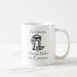 Architects Always Make an Entrance Coffee Mug