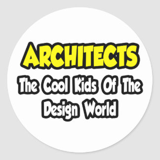 Architects...Cool Kids of Design World Classic Round Sticker