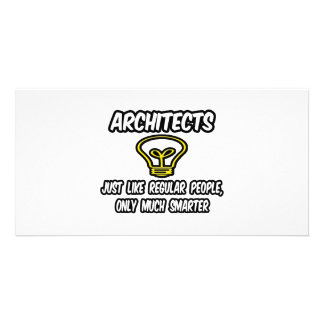 Architects...Regular People, Only Smarter Photo Greeting Card