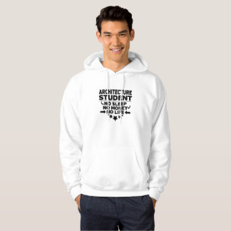 Architecture College Student No Life or Money Hoodie