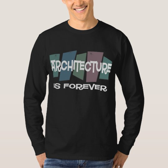 Architecture Is Forever T-Shirt