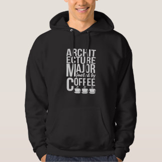 Architecture Major Fueled By Coffee Hoodie