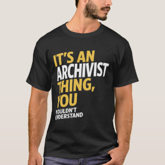 Archivist Thing T-Shirt