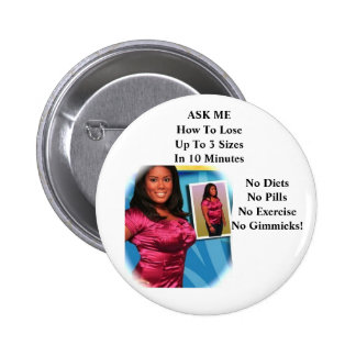 ardysspinkgirl, ASK ME How To LoseUp To 3 Sizes... 2 Inch Round Button