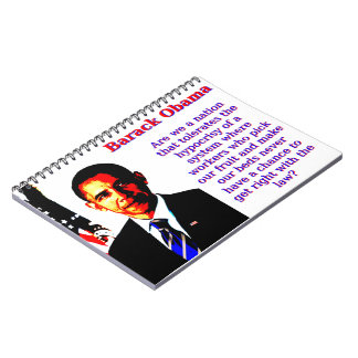 Are We A Nation That Tolerates - Barack Obama Spiral Note Books