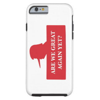 Are We Great Again Yet? iPhone 6 case