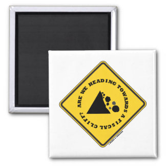 Are We Heading Towards A Fiscal Cliff? (Econ Sign) Square Magnet