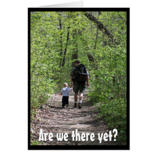 Are we there yet?  (Father's Day) Greeting Card