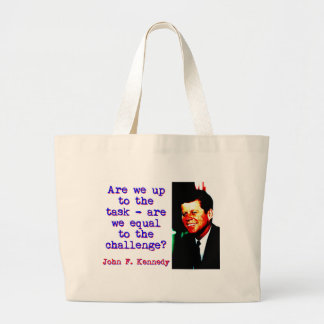 Are We Up To The Task - John Kennedy Large Tote Bag