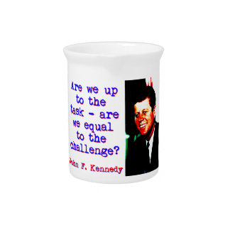 Are We Up To The Task - John Kennedy Pitcher