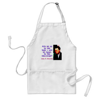 Are We Up To The Task - John Kennedy Standard Apron