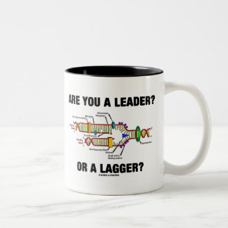 Are You A Leader? Or A Lagger? (DNA Replication) Two-Tone Coffee Mug