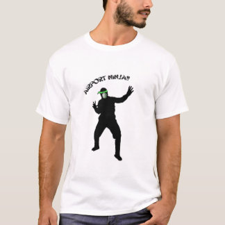 Are you an Airport Ninja? T-Shirt