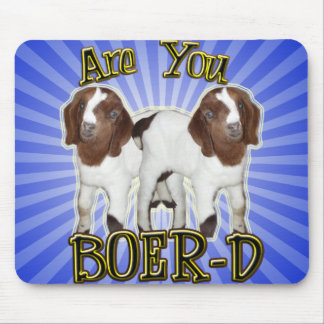 ARE YOU BOER-D YET? MOUSE PAD