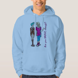 Are you brave enough? hoodie