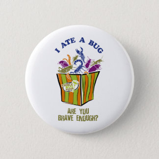 Are you brave enough to Eat a Bug? 2 Inch Round Button