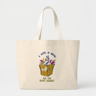 Are you brave enough to Eat a Bug? Large Tote Bag