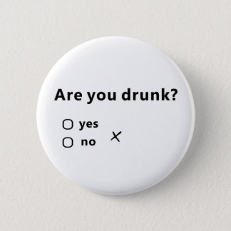 Are You Drunk? 2 Inch Round Button