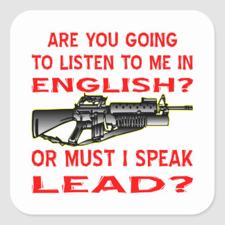 Are You Going To Listen To Me In English Or Lead Square Sticker