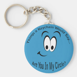 Are You in My Circle Lt Keychain