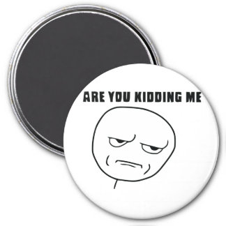 Are You Kidding Me Rage Face Meme 3 Inch Round Magnet