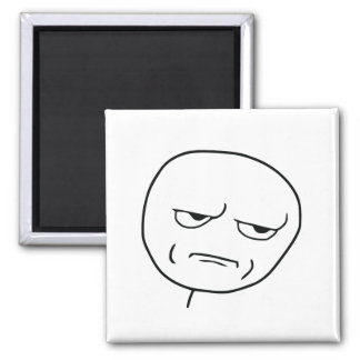 Are You Kidding Me Rage Face Meme Square Magnet