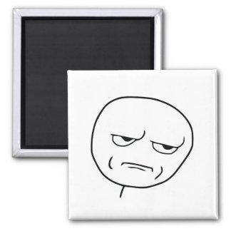 Are You Kidding Me Rage Face Meme Square Magnet