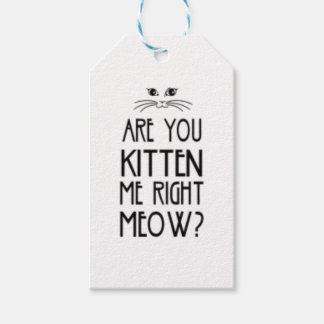 Are You Kitten Me Right Meow Funny Cat Gift Tags
