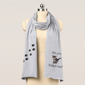 Are you kitten me scarf? scarf