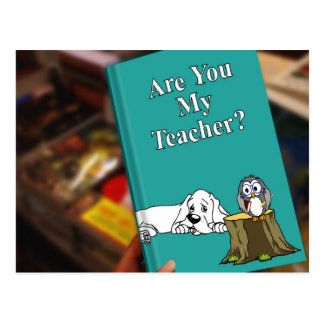 Are You My Teacher? Postcard
