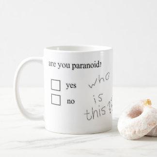 Are you paranoid? Mug