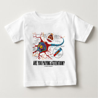 Are You Paying Attention? (Neuron Synapse Humor) Baby T-Shirt